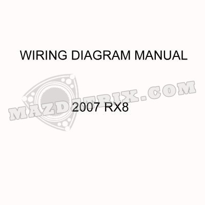 book wiring diagram 07 rx8  mazdatrix